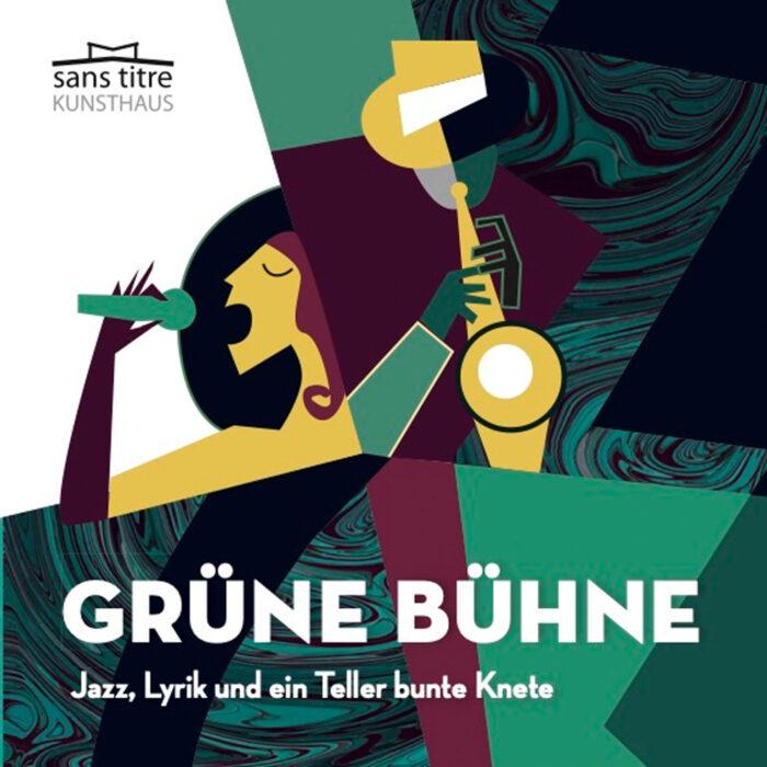 """Ein Plakat imt einer Sängerin und dem Schriftzug """"Grühne Bühne. Jazz, Lyrik und ein Teller bunte Knete"""""""